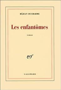 Les enfantômes par Réjean Ducharme