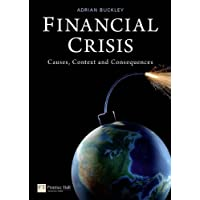 Financial Crisis: Causes, Context and Consequences