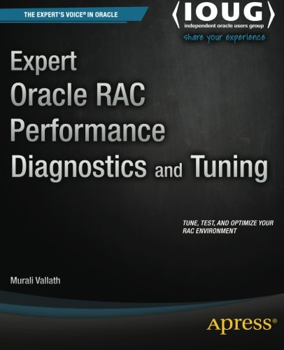 Expert Oracle RAC Performance Diagnostics and Tuning