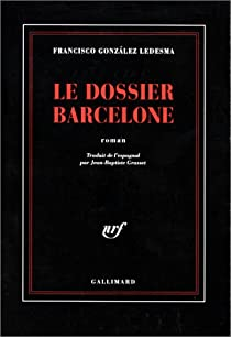 Le dossier Barcelone par González Ledesma