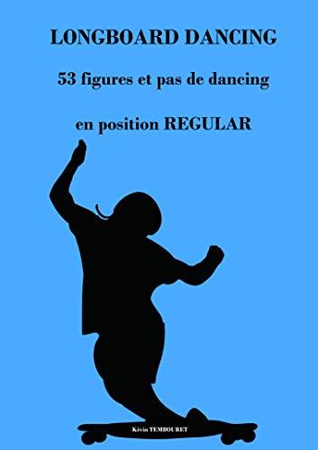 LONGBOARD DANCING: 53 figures & pas de dancing en position REGULAR por Kevin TEMBOURET