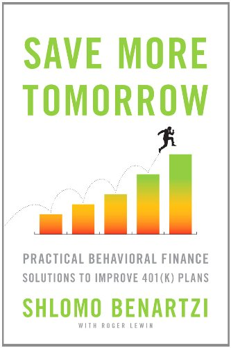 Amazon save more tomorrow practical behavioral finance save more tomorrow practical behavioral finance solutions to improve 401k plans by fandeluxe Choice Image