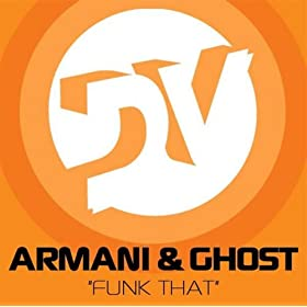 Amazon.com: Funk That (Hit Radio Mix): Armani & Ghost: MP3
