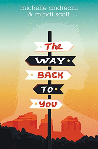 The Way Back to You by [Andreani, Michelle, Scott, Mindi]