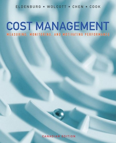 Cost Management: Measuring, Monitoring, and Motivating Performance