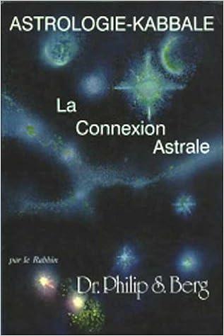 Lire en ligne Connexion astrale : Astrologie-Kabbale pdf
