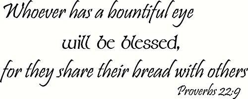 Bountiful Bread - Proverbs 22:9 Wall Art, Whoever Has a Bountiful Eye Will Be Blessed, for They Share Their Bread with Others, Creation Vinyls