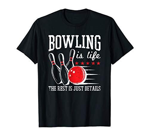 - Bowling Is Life T Shirt Bowler Gifts Pins Ball Quote