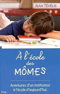 A l'école des mômes par Jean Tévélis