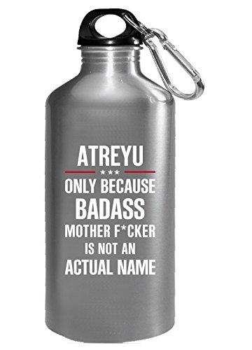 Gift For A Badass Atreyu Name Cool Funny Gift - Water - Atreyu Name