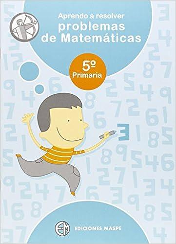 Amazon Com Aprendo A Resolver Problemas De Matematicas Spanish Edition 9788488875334 Alonso Aparicio Pedro Books