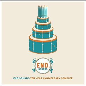 End Sounds Ten Year Anniversary Sampler