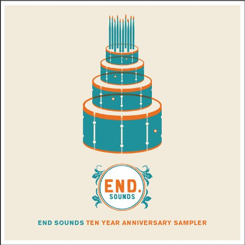 - End Sounds Ten Year Anniversary Sampler