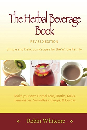 The Herbal Beverage Book - Revised Edition by [Whitcore, Robin]