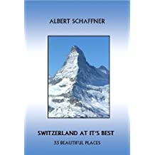 Switzerland at it's best - 33 beautiful places to visit! (Switzerland to discover)