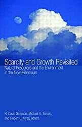 Scarcity and Growth Revisited: Natural Resources and the Environment in the New Millenium (Resources for the Future S)
