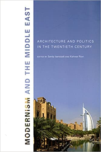 Modernism and the middle east architecture and politics in the modernism and the middle east architecture and politics in the twentieth century studies in modernity and national identity sandy isenstadt fandeluxe Gallery