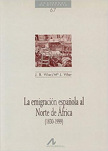 La emigración española al norte de África 1830-1999 Cuadernos de ...