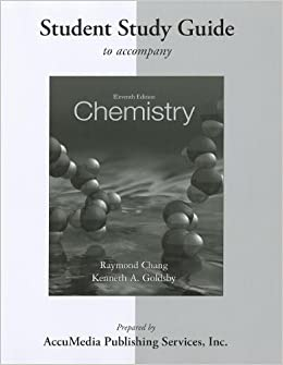 Student Study Guide for Chemistry 11th (eleventh) Edition by Chang, Raymond, Goldsby, Kenneth published by McGraw-Hill Science/Engineering/Math (2012)