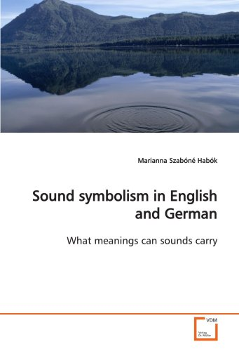 Sound symbolism in English and German: What meanings can sounds ()