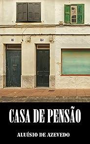 Casa de Pensão: Clássicos de Aluísio Azevedo