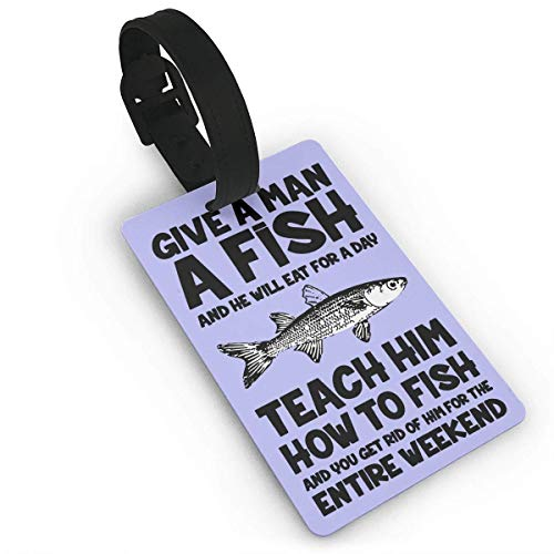 Puyrtdfs Give A Man A Fish Funny Mens Fishing Angler PVC Luggage Tags, Travel ID Baggage Bag Labels Size 2.2 X 3.7 inches