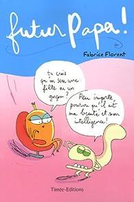 Futur papa ! par Fabrice Florent