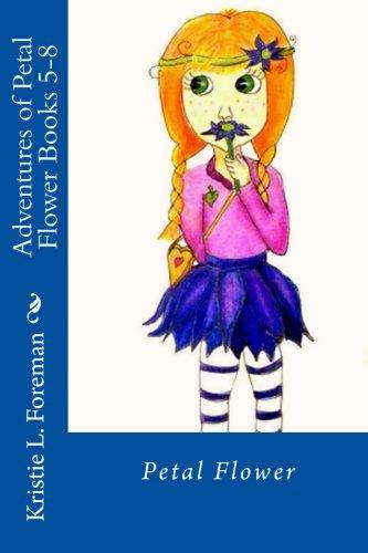 Download Adventures of Petal Flower: Books 5-8 (Volume 2) PDF