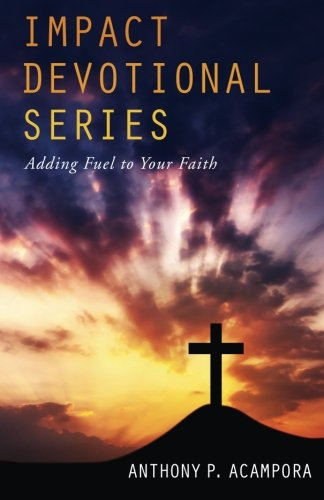 Impact Devotional Series: Adding Fuel to Your Faith