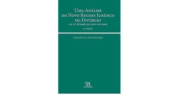 Uma Anlise Do Novo Regime Jurdico Divrcio Portuguese Edition Cristina M Arajo Dias 9789724038544 Amazon Books