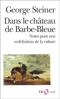 Dans le château de Barbe-Bleue par Georges Steiner