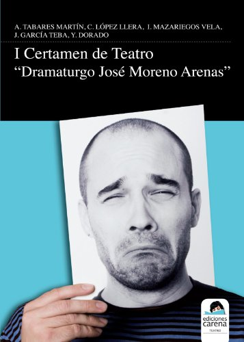 Descargar Libro Primer Certamen De Teatro Dramaturgo José Moreno Arenas A. Tabares Martin