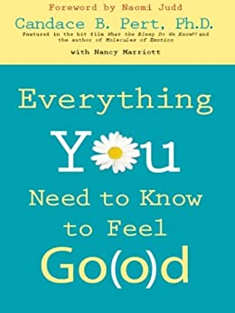 Everything You Need to Know to Feel Go(o)d by [Pert, Candace]