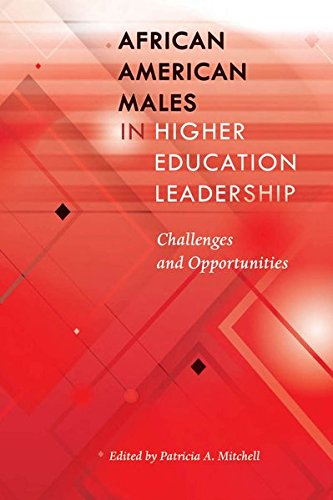 : African American Males in Higher Education Leadership: Challenges and Opportunities (Black Studies and Critical Thinking)