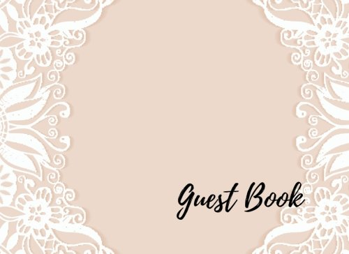 Download Guest Book: Lace Look design, elegant Free Layout. Use As You Wish For Names & Addresses, Signatures, Sign In, Advice, Wishes, Comments, Predictions. (Guests) ebook