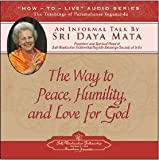 img - for The Way to Peace, Humility, and Love for God: An Informal Talk by Sri Daya Mata book / textbook / text book