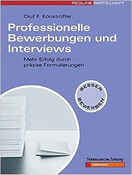 Professionelle Bewerbungen Und Interviews Mehr Erfolg Durch Präzise