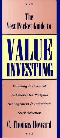 The Vest Pocket Guide to Value Investing: Winning & Practical Techniques for Portfolio Management & Individual Stock Selection ()