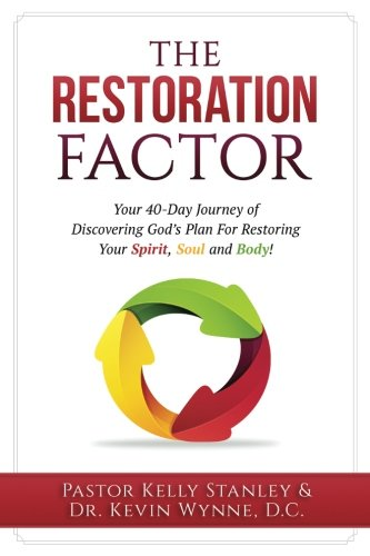 Body Restoration Plan (Restoration Factor: Your 40-Day Journey of Discovering God's Plan For Restoring Your Spirit, Soul and Body)