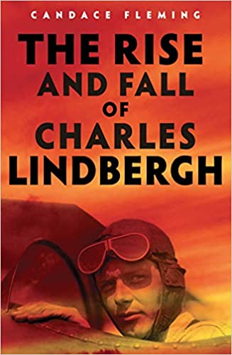 Amazon.com: The Rise and Fall of Charles Lindbergh (9780525646549):  Fleming, Candace: Books