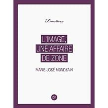 L'Image, une affaire de zone (Frontiers) (French Edition)