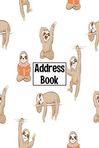 Address Book: Cute Sloth Cover Address Book with Alphabetical Organizer, Names, Addresses, Birthday, Phone, Work, Email and Notes (Address Book 6x9)