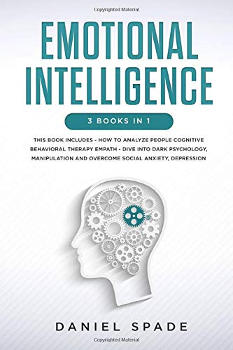 Emotional Intelligence  3 Books In 1  This Book Includes   How To Analyze People Cognitive Behavioral Therapy Empath   Dive Into Dark Psychology ... People NLP And Anger Management Band 1
