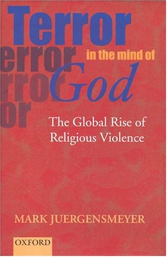 Terror in the Mind of God - The Global Rise of Religious Violence Updated Edition with a New Preface (REV 01) by Juergen