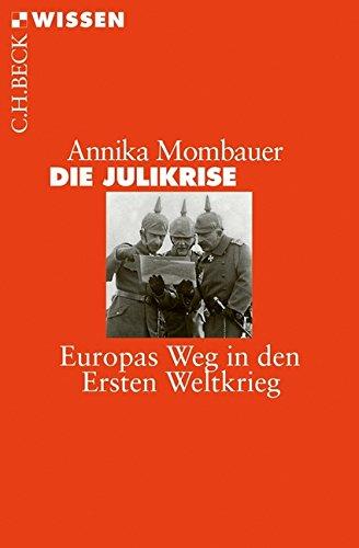 Die Julikrise: Europas Weg in den Ersten Weltkrieg