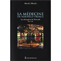 Médecine en Nouvelle-France (La): Chirurgiens de Montréal (Les)