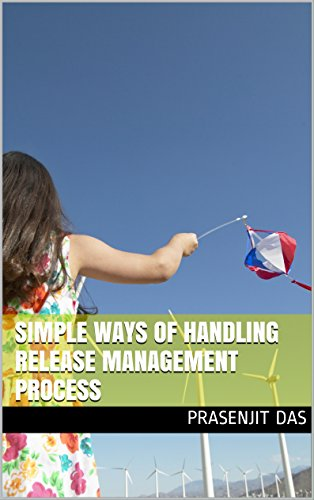 SIMPLE WAYS OF HANDLING RELEASE MANAGEMENT PROCESS (Itil Change Management Best Practices)
