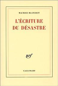 L'écriture du désastre par Maurice Blanchot