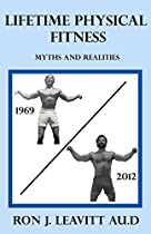 LIFETIME PHYSICAL FITNESS: MYTHS AND REALITIES