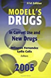 Modell's Drugs in Current Use and New Drugs, 2005, 51st Edition